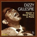 Dizzy Gillespie - Havin' a good time in Paris